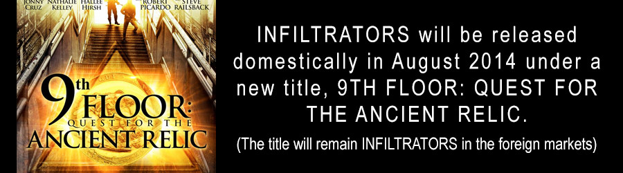 INFILTRATORS to be released domestically as 9TH FLOOR: QUEST FOR THE ANCIENT RELIC